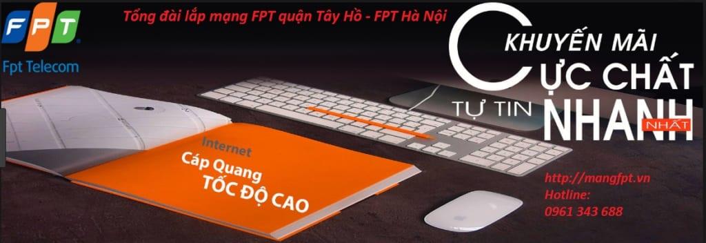 lắp mạng fpt quận Tây Hồ - Lắp mạng FPT Hà Nội