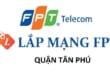 Lắp đặt mạng FPT tân phú
